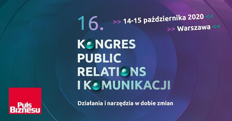 16. Kongres Public Relations i Komunikacji. Działania i narzędzia w dobie zmian